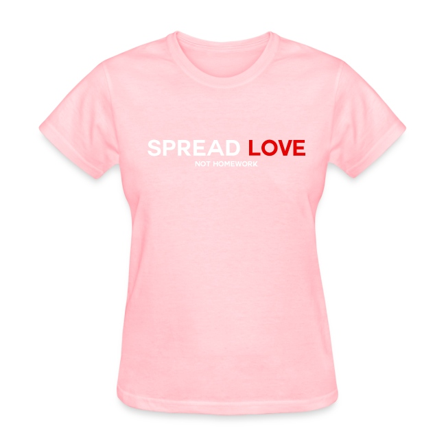 Spread Love Not Homework (Women)