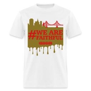 We are faithful - Men's T-Shirt