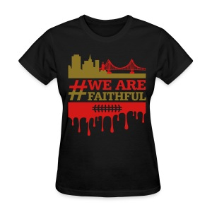 We are faithful - Women's T-Shirt