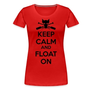 Keep Calm and Float On - Boating Shirt - Women's Premium T-Shirt
