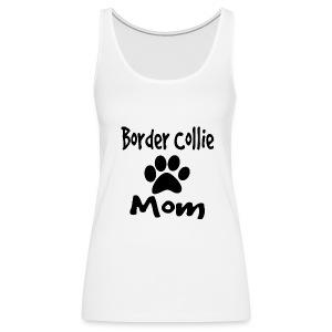 Border Collie Mom tank - Women's Premium Tank Top