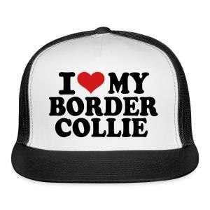 I love my border collie trucker cap - Trucker Cap