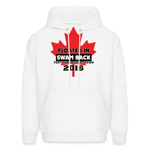 Canada: Floated In - Swam Back - Port Huron Float Down 2016 - Men's Hoodie