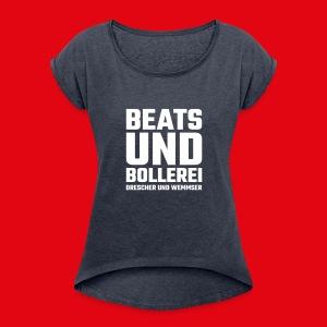 Beats und Bollerei le Womän - Women's Roll Cuff T-Shirt