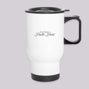 Real Women Hustle Hard Travel Mug - Travel Mug