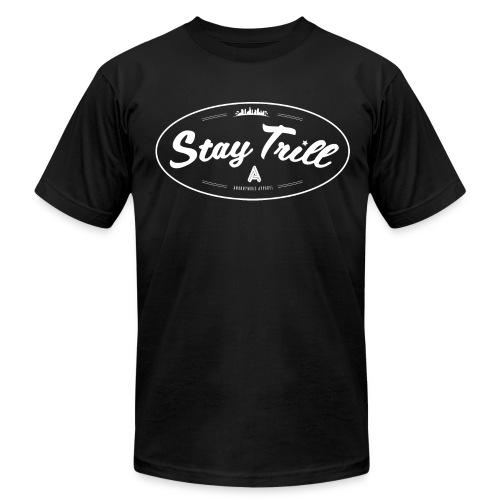 Stay Trill - Men's Fine Jersey T-Shirt