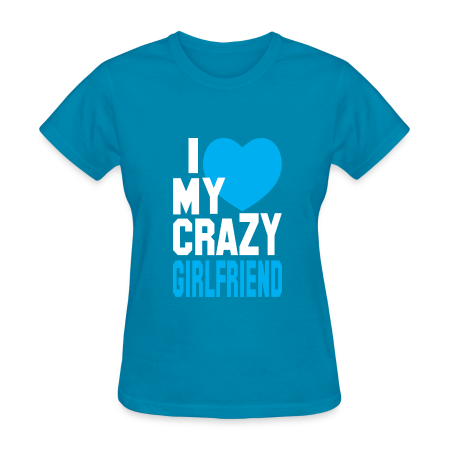 I Love My Crazy Girl Friend Mens T shirt - Women's T-Shirt