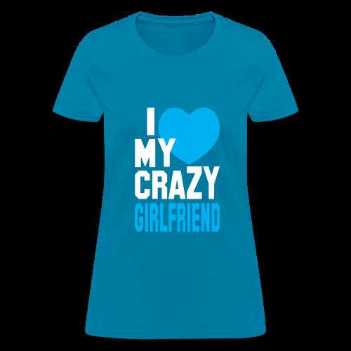 I Love My Crazy Girl Friend Mens T shirt - Women's T-Shirt