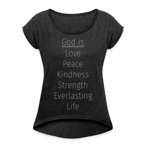 God is... - Women's Roll Cuff T-Shirt
