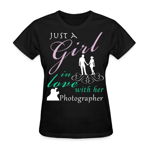 Girl In Love With Her Photographer - Women's T-Shirt