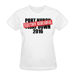 Port Huron Float Down 2016 - Election Rehearsal  - Women's T-Shirt