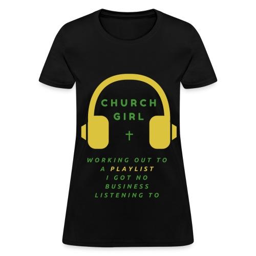 Church Girl PlayList - Women's T-Shirt