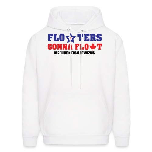 Floaters Gonna Float - Port Huron Float Down 2016 - Men's Hoodie