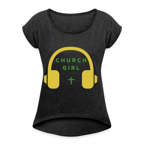 Church Girl Headphones - Women's Roll Cuff T-Shirt