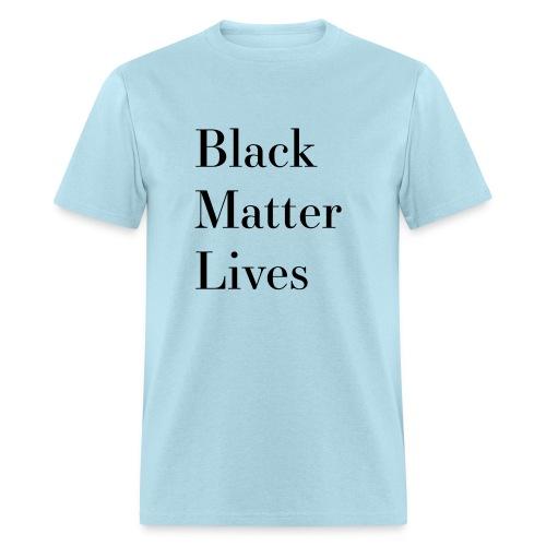Black Matter Lives - Men's T-Shirt