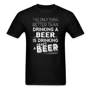 Better than drinking beer - Men's T-Shirt