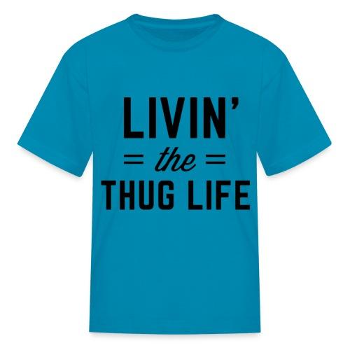 Livin' the Thug Life kids - Kids' T-Shirt
