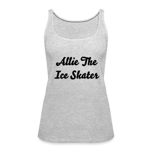 Allie The Ice Skater Tank Top - Women's Premium Tank Top
