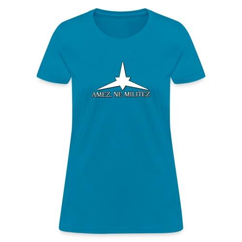 Amez, ne militez (Feminine) - Women's T-Shirt
