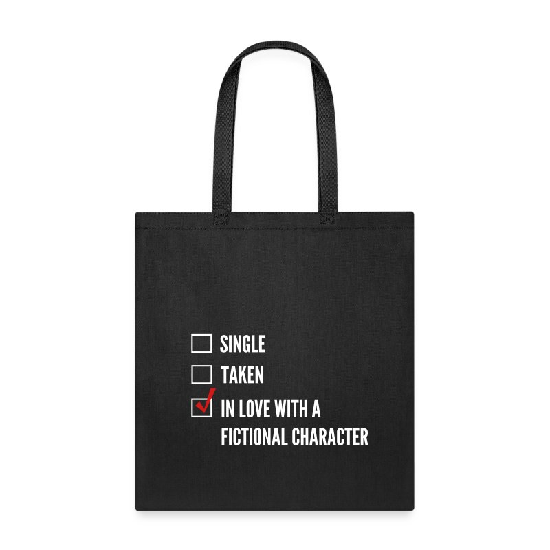 Single? Taken? In love with a fictional character - Tote Bag