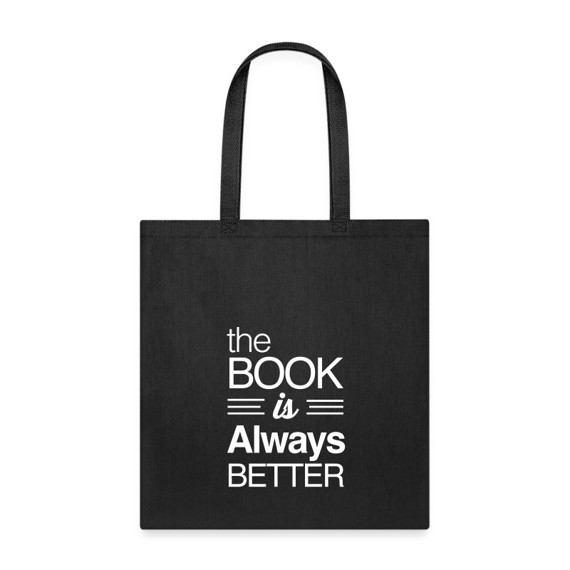 The book is always better - Tote Bag
