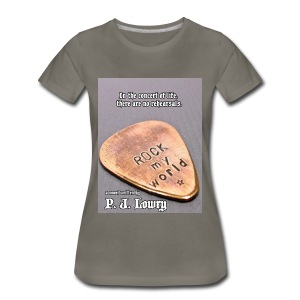 Rock My World Women's Shirt - Women's Premium T-Shirt