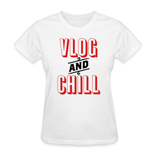Vlog and Chill - Women's T-Shirt