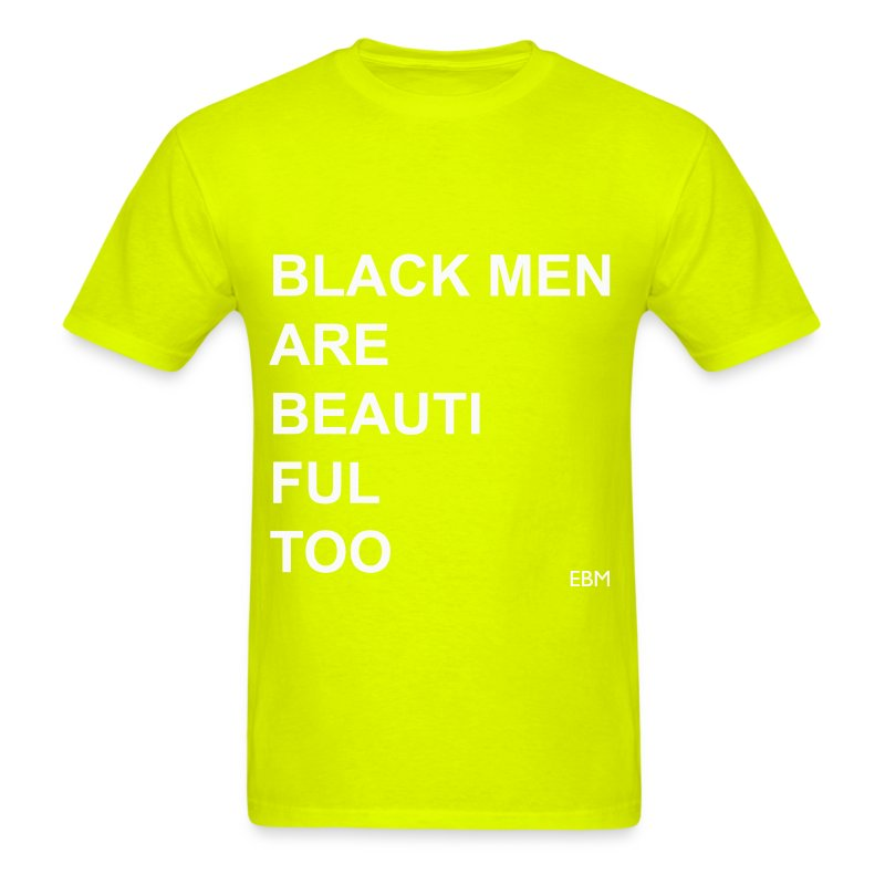 Black Men Are Beautiful T-Shirt | Spreadshirt