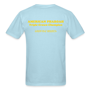 AMERICAN PHAROAH RULES - The 37-year wait is over, American Pharoah is finally the one - Men's T-Shirt