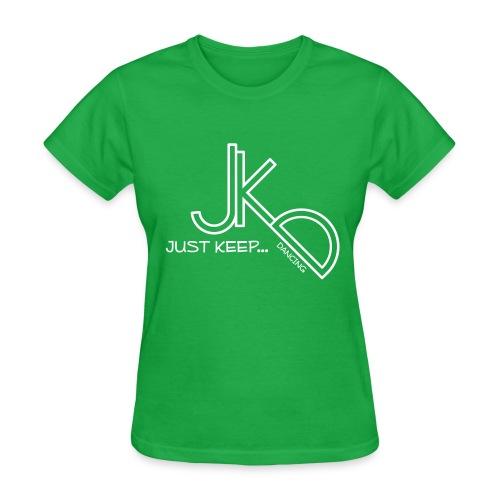 Just Keep...Dancing - Women's T-Shirt