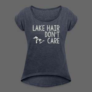 Lake Hair Don't Care - Women´s Rolled Sleeve Boxy T-Shirt