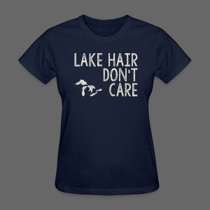 Lake Hair Don't Care - Women's T-Shirt