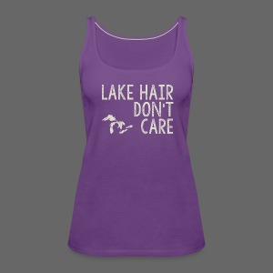 Lake Hair Don't Care - Women's Premium Tank Top