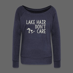 Lake Hair Don't Care - Women's Wideneck Sweatshirt