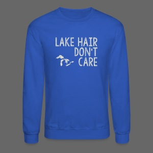 Lake Hair Don't Care - Crewneck Sweatshirt
