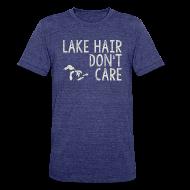 T-Shirts ~ Unisex Tri-Blend T-Shirt ~ Lake Hair Don't Care