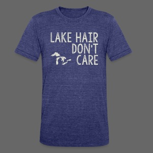 Lake Hair Don't Care - Unisex Tri-Blend T-Shirt by American Apparel
