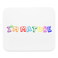 Other ~ Mouse pad Horizontal ~ I'm Mature - Immature