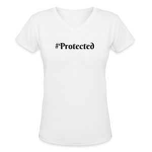 #protected womans V neck T- Shirt - Women's V-Neck T-Shirt