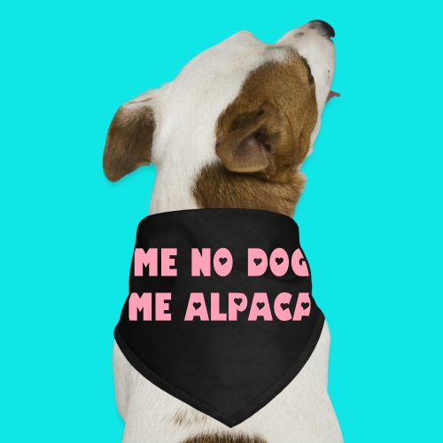 Me no dog Me alpaca - dog thingy - Dog Bandana