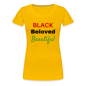 Black Beloved Beautiful - Women's Premium T-Shirt