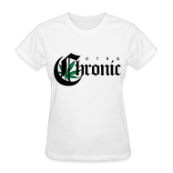 T-Shirts ~ Women's T-Shirt ~ Chronic