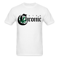 T-Shirts ~ Men's T-Shirt ~ Chronic