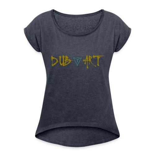 DubArt  - Women's Roll Cuff T-Shirt
