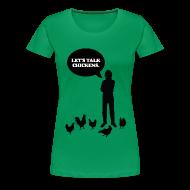 T-Shirts ~ Women's Premium T-Shirt ~ Let's talk chickens