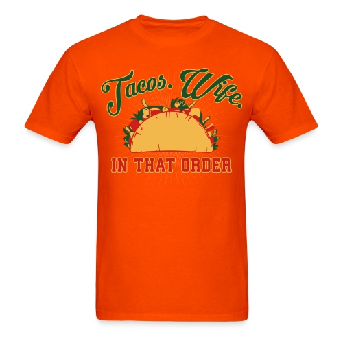 Tacos. Wife. In That Order. (Mens) - Men's T-Shirt