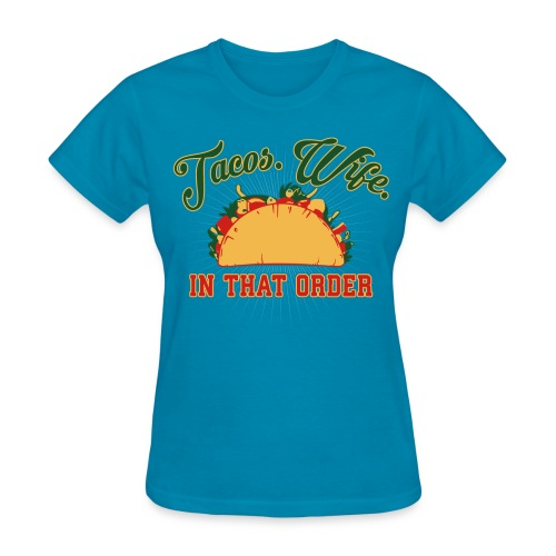 Tacos. Wife. In That Order. (Womans) - Women's T-Shirt
