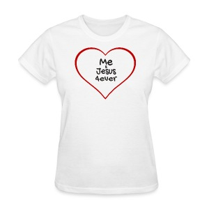 Me & Jesus 4ever - Women's T-Shirt