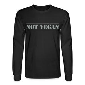 Not Vegan - long sleeve t-shirt - Men's Long Sleeve T-Shirt