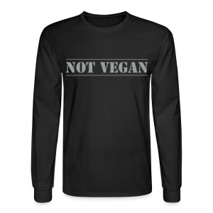 Not Vegan - long sleeve t-shirt - Men's Long Sleeve T-Shirt